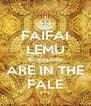 FAIFAI LEMU Kingzcastle ARE IN THE FALE - Personalised Poster A4 size