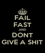 FAIL FAST AND DONT GIVE A SHIT - Personalised Poster A4 size
