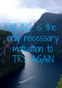 FAILING is the  only necessary  motivation to  TRY AGAIN - Personalised Poster A4 size