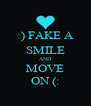 :) FAKE A SMILE AND MOVE ON (: - Personalised Poster A4 size