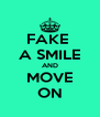 FAKE  A SMILE AND MOVE ON - Personalised Poster A4 size