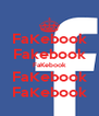 FaKebook Fakebook FaKebook FaKebook FaKebook - Personalised Poster A4 size