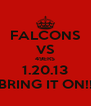 FALCONS VS 49ERS 1.20.13 BRING IT ON!! - Personalised Poster A4 size