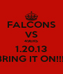 FALCONS VS 49ERS 1.20.13 BRING IT ON!!!! - Personalised Poster A4 size