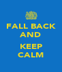 FALL BACK AND  KEEP CALM - Personalised Poster A4 size
