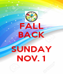 FALL BACK  SUNDAY NOV. 1 - Personalised Poster A4 size