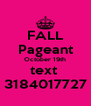 FALL Pageant October 19th text  3184017727 - Personalised Poster A4 size