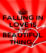 FALLING IN LOVE IS THE MOST BEAUTIFUL THING... - Personalised Poster A4 size