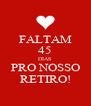 FALTAM 45 DIAS PRO NOSSO RETIRO! - Personalised Poster A4 size