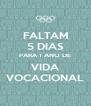 FALTAM 5 DIAS PARA 1 ANO DE VIDA VOCACIONAL - Personalised Poster A4 size