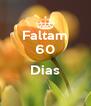 Faltam 60  Dias  - Personalised Poster A4 size