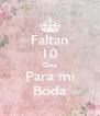 Faltan 10 Dias Para mi Boda - Personalised Poster A4 size