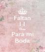 Faltan 11 Dias Para mi Boda - Personalised Poster A4 size