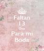 Faltan 13 Dias Para mi Boda - Personalised Poster A4 size