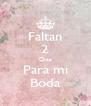 Faltan 2 Dias Para mi Boda - Personalised Poster A4 size