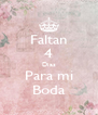 Faltan 4 Dias Para mi Boda - Personalised Poster A4 size