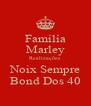 Famílía Marley Realizações Noix Sempre Bond Dos 40 - Personalised Poster A4 size