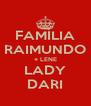 FAMÍLIA RAIMUNDO + LENE LADY DARI - Personalised Poster A4 size