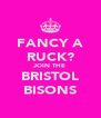 FANCY A RUCK? JOIN THE BRISTOL BISONS - Personalised Poster A4 size