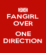 FANGIRL OVER  ONE DIRECTION - Personalised Poster A4 size