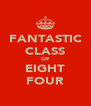 FANTASTIC CLASS OF EIGHT FOUR - Personalised Poster A4 size