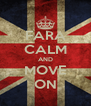 FARA CALM AND MOVE ON - Personalised Poster A4 size