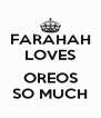 FARAHAH LOVES  OREOS SO MUCH - Personalised Poster A4 size