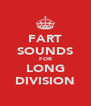 FART SOUNDS FOR LONG DIVISION - Personalised Poster A4 size
