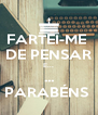 FARTEI-ME  DE PENSAR E... ... PARABÉNS  - Personalised Poster A4 size