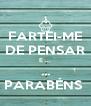 FARTEI-ME DE PENSAR E ... ... PARABÉNS  - Personalised Poster A4 size