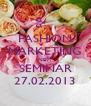 FASHION MARKETING NEW SEMINAR 27.02.2013 - Personalised Poster A4 size