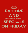 FAT TIRE AND SUNSHINE DRAFT SPECIALS ON FRIDAY - Personalised Poster A4 size