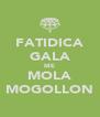 FATIDICA GALA ME MOLA MOGOLLON - Personalised Poster A4 size
