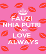 FAUZI  NHIA PUTRI  AND LOVE  ALWAYS - Personalised Poster A4 size
