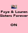 Faye & Lauren Sisters Forever   ON - Personalised Poster A4 size