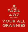 FAZIL AZIZ BEGUM YOUR ALL GRANNIES - Personalised Poster A4 size