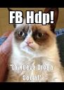 "FB Hdp! ""La Nueva Droga Social"" - Personalised Poster A4 size"