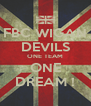 FBC WIGAN DEVILS ONE TEAM ONE DREAM ! - Personalised Poster A4 size