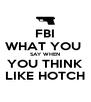 FBI WHAT YOU  SAY WHEN YOU THINK LIKE HOTCH - Personalised Poster A4 size