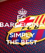FC  BARCELONA IS SIMPLY THE BEST  - Personalised Poster A4 size