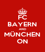 FC BAYERN AND MÜNCHEN ON - Personalised Poster A4 size