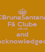 FCBrunaSantana0 Fã Clube official and acknowledged - Personalised Poster A4 size
