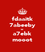 fdaaitk 7abeeby w a7ebk mooot - Personalised Poster A4 size