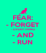 FEAR: - FORGET - EVERYTHING - AND - RUN - Personalised Poster A4 size