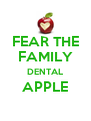 FEAR THE FAMILY DENTAL APPLE  - Personalised Poster A4 size