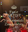 Feast ARTIST OF Netherlands Zangeralex - Personalised Poster A4 size