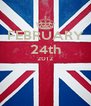 FEBRUARY 24th 2012   - Personalised Poster A4 size