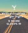 Feeeecccckkkkk Single Digits only 9 MORE SLEEPS !!!! - Personalised Poster A4 size