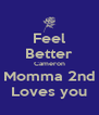 Feel Better Cameron Momma 2nd Loves you - Personalised Poster A4 size