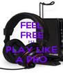 FEEL FREE TO PLAY LIKE A PRO - Personalised Poster A4 size